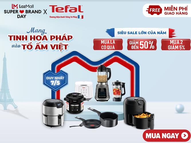 Tefal Super Brand day 7.5 Siêu Sale lớn của năm