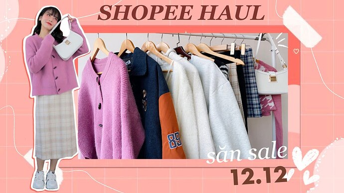 Shopee-Haul-la-gi-noi-dung-tren-Shopee-Haul-gom-nhung-gi-6